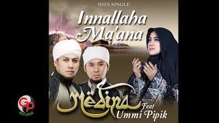 Medina Feat  Umi Pipik - Innallaha Ma'anna [LIRIK]