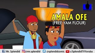 AMALA OFE FREE YAM FLOUR Yoruba splendid cartoon