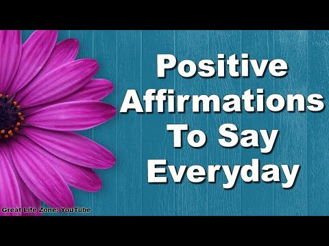 Positive Affirmations To Say Everyday