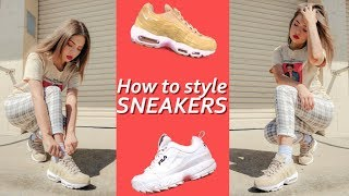 How to Style Sneakers | Fila Disruptor, Air Max 95, Skechers