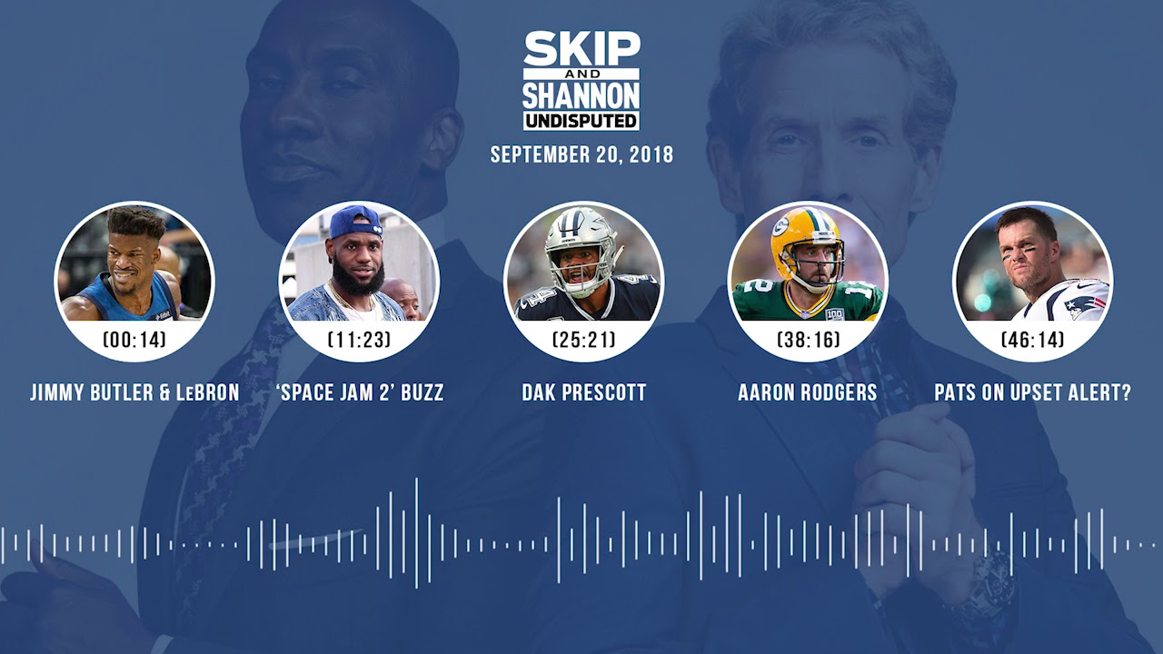UNDISPUTED Audio Podcast (9.20.18) with Skip Bayless, Shannon Sharpe & Jenny Taft | UNDISPUTED