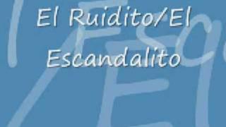 El Ruidito/ El Escandalito