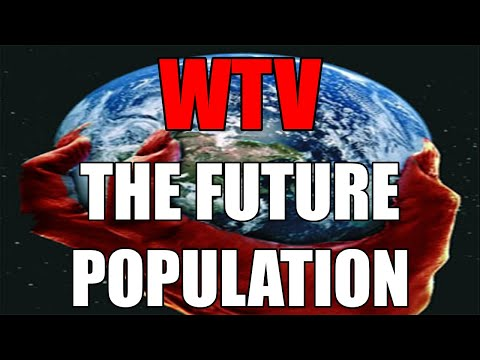 What You Need To Know About The FUTURE POPULATION
