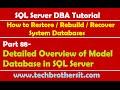 SQL Server DBA Tutorial 88-Detailed Overview of Model Database in SQL Server