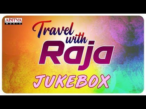 Travel with Raja | Telugu Super Hit Songs Jukebox Vol.1