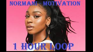 [1 HOUR LOOP] Normani - Motivation