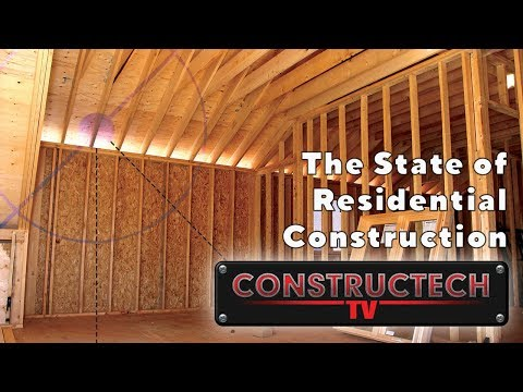 Episode 36, The State of Residential Construction