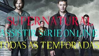 Assistir serie supernatural online
