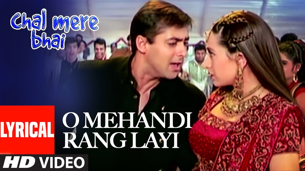 O Mehandi Rang Layi Lyrical Video Song   Chal Mere Bhai   Sanjay Dutt, Salman Khan, Karishma Kapoor