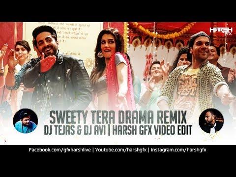 Sweety Tera Drama | Bareilly Ki Barfi | Remix | DJ Tejas & Dj Avi (SYD) | Harsh GFX | 2017