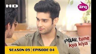 Pyaar Tune Kya Kiya Season 9 Episode 4 Part 1 9 December 2016