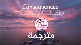 Camila Cabello - Consequences   Lyrics Video   مترجمة Video
