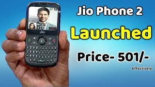 Jio Phone 2 Launched Price- 501/- Effectively