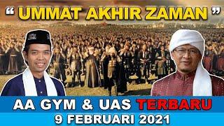 LIVE Ceramah UAS Ustadz Abdul Somad Bersama Aa Gym UMMAT AKHIR ZAMAN Kajian MT Aisyah