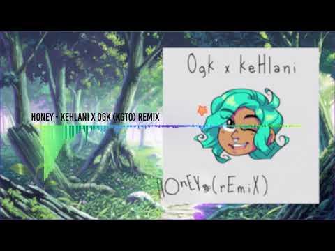Honey - Kehlani x Ogk (KGTO) Remix
