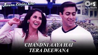 Chandni Aaya Hai Tera Deewana - Jaanam Samjha Karo - Full Song - Salman Khan & Urmila Matondkar