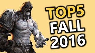 Top 5 Upcoming Games   Fall 2016