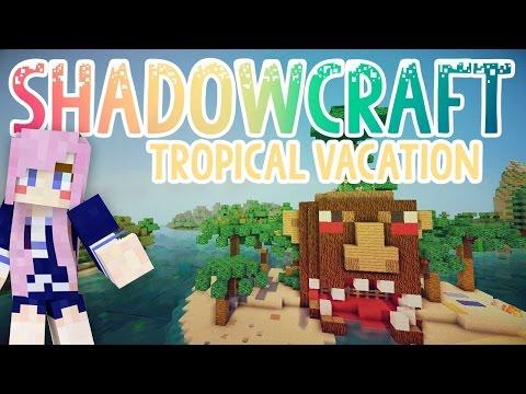 Tropical Vacation | Shadowcraft 2.0 | Ep. 22