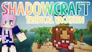 Tropical Vacation   Shadowcraft 2.0   Ep. 22