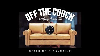 FunnyMaine's Off The Couch Tour Recap