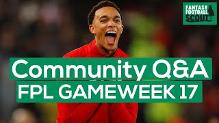 FPL GW17: Community Q&A | SHOULD WE SELL TAA? | Fantasy Premier League Tips 19/20 (Lets Talk FPL)