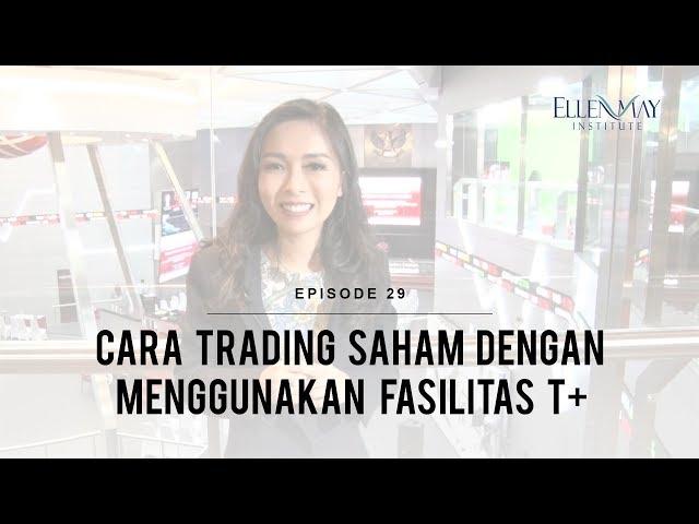 Cara Trading Saham Dengan Menggunakan Fasilitas T+