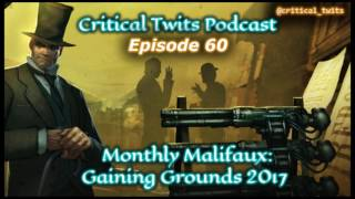 Monthly Malifaux - Gaining Grounds 2017 and Crewfaux (Critical Twits Podcast #60)