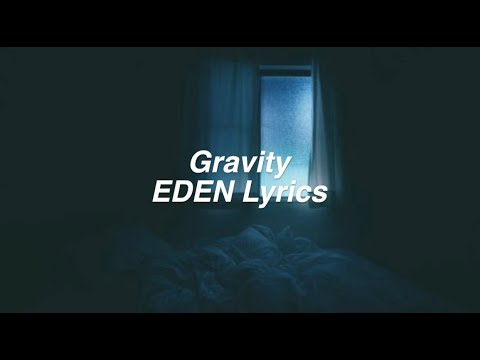 Gravity || EDEN Lyrics