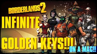 Borderlands 2: INFINITE GOLDEN KEYS!! (Mac)