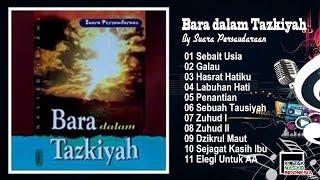 Full Album BARA DALAM TAZKIYAH By SUARA PERSAUDARAAN