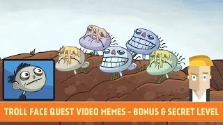 TROLL FACE QUEST VIDEO MEMES - BONUS & SECRET LEVEL