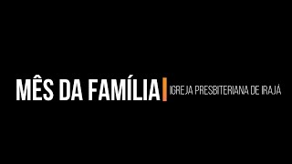 Mês da Família #1 - Mensageiro convidado: Rev. João Batista Borges