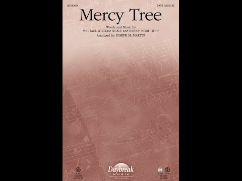 MERCY TREE - Michael Neale/Krissy Nordhoff/arr. Joseph M. Martin