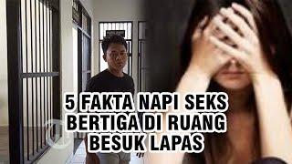 5 Fakta Napi Seks Bertiga di Ruang Besuk Lapas Dilakukan di Balik Pintu hingga Dijebak Calon Mertua