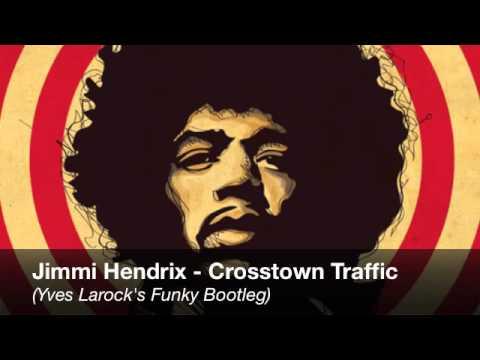 Jimmy Hendrix-Crosstown Traffic(Yves Larock's Bootleg)FREE DOWNLOAD