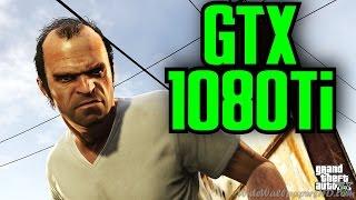GTA 5 GTX 1080 Ti OC & Skylake i7 6700k | 1080p Maxed Out | FRAME-RATE TEST