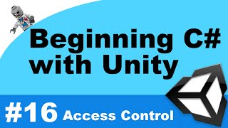Beginning C# with Unity - Part 16 - Access Control and Namespaces