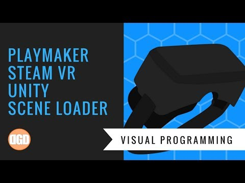 Playmaker Unity + Basic Loading Levels with Steam VR