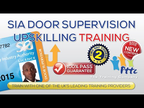 SIA Door Supervisor Upskilling Training Course | London | PTTC