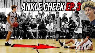 ANKLE CHECK EP. 3: LaMelo DROPS Defender & STOPS To Stare At Him |