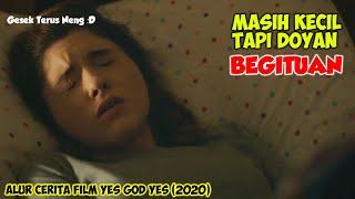ANAK SMA YANG DOYAN BEGITUAN - Alur Cerita Film Yes God Yes (2020)