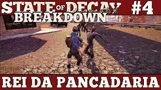 State of Decay Breakdown #4 - Rei da Pancadaria
