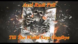 Axel Rudi Pell - Till The World Says Goodbye ( 2016 Game Of Sins )