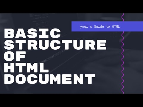 Basic Structure Of HTML Document - Yogi's Guide To HTML - Episode 02