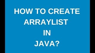 How to create arraylist in java