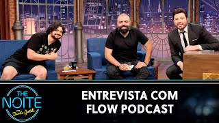 Entrevista com Flow Podcast | The Noite (22/09/20)
