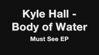 Kyle Hall - Body of Water
