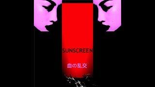 SUNSCREEN - Blood Orgy