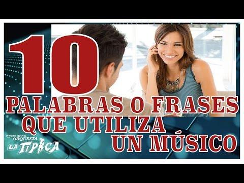 10 PALABRAS O FRASES QUE UTILIZA UN MUSICO   Orquesta La Tipica