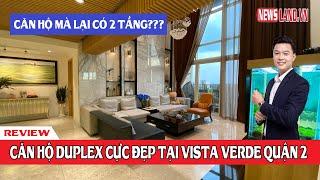 Review căn hộ chung cư thông tầng (Duplex) cực đẹp tại dự án Vista Verde Quận 2 I Newsland.vn